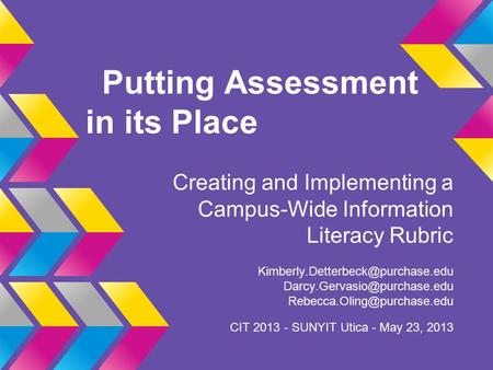 Putting Assessment in its Place Creating and Implementing a Campus-Wide Information Literacy Rubric