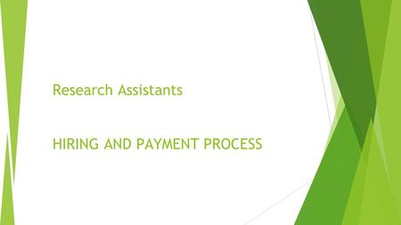 Research Assistants HIRING AND PAYMENT PROCESS. ASSOCIATION OF McGILL UNIVERSITY RESEARCH EMPLOYEES (AMURE/PSAC) Duration of collective agreement April.