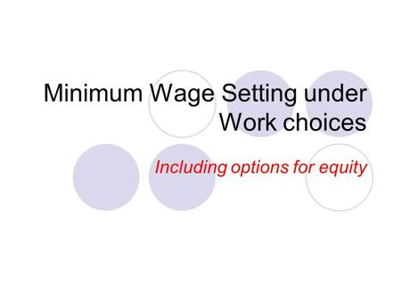 Minimum Wage Setting under Work choices Including options for equity.