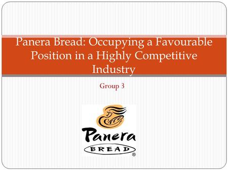 Panera Bread: Occupying a Favourable Position in a Highly Competitive Industry Group 3.