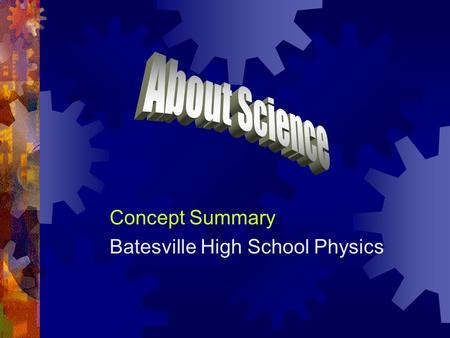 "Concept Summary Batesville High School Physics. Natural Philosophy  Socrates, Plato, Aristotle  Were the ""authorities"" in Western thought from about."
