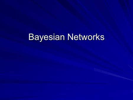 Bayesian Networks. Introduction A problem domain is modeled by a list of variables X 1, …, X n Knowledge about the problem domain is represented by a.