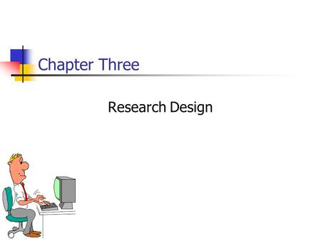 Chapter Three Research Design. 3-2 Chapter Outline 1) Overview 2) Research Design: Definition 3) Research Design: Classification 4) Exploratory Research.