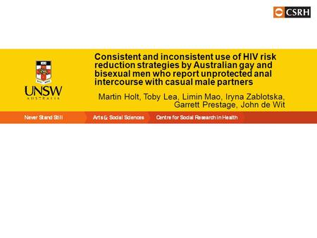 Consistent and inconsistent use of HIV risk reduction strategies by Australian gay and bisexual men who report unprotected anal intercourse with casual.