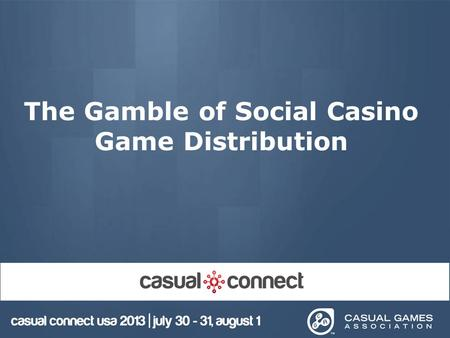 The Gamble of Social Casino Game Distribution. 2 Thank you for coming………. Our Panelists Today Are: –George Zaloom, CEO of Go Play –Kevin Flood, CEO Gameinlane.