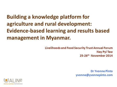 Building a knowledge platform for agriculture and rural development: Evidence-based learning and results based management in Myanmar. Livelihoods and Food.