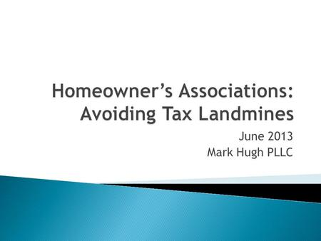 June 2013 Mark Hugh PLLC.  Washington Business & Occupation (B&O) tax  State and local public utility taxes  State and local sales taxes  State and.