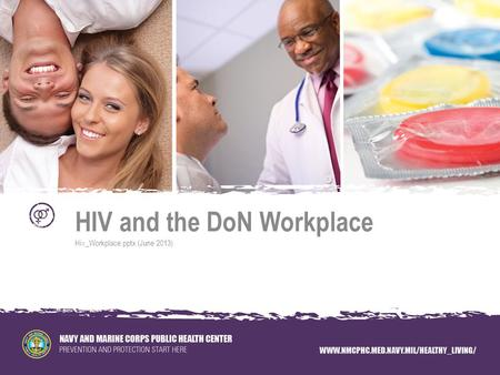 HIV and the DoN Workplace Hiv_Workplace.pptx (June 2013)