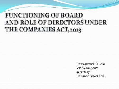 AND ROLE OF DIRECTORS UNDER THE COMPANIES ACT,2013