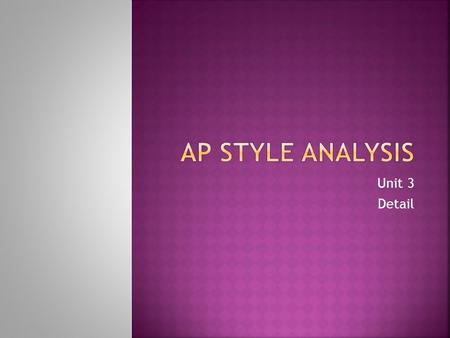 AP Style Analysis Unit 3 Detail.