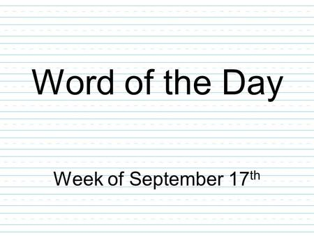 Word of the Day Week of September 17 th. vanquish: to defeat; overcome Part of Speech: verb synonym: conquer Which scenarios describe somebody vanquishing.