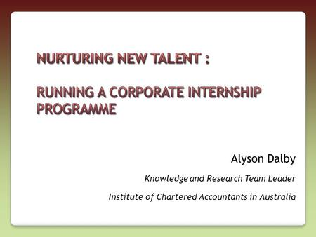 Alyson Dalby Knowledge and Research Team Leader Institute of Chartered Accountants in Australia.