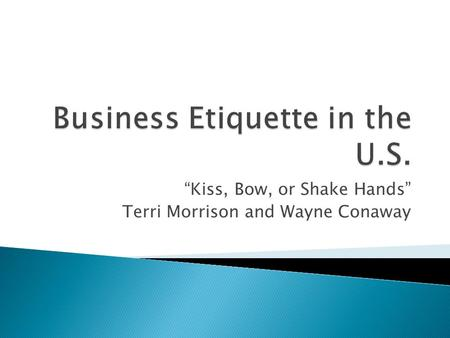 """Kiss, Bow, or Shake Hands"" Terri Morrison and Wayne Conaway."