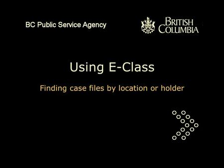 Using E-Class Finding case files by location or holder.