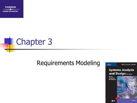 Chapter 3 Requirements Modeling. 2 Phase Description Systems analysis is the 2nd of 5 phases in the systems development life cycle (SDLC) Uses requirements.
