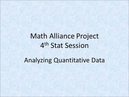 Math Alliance Project 4th Stat Session