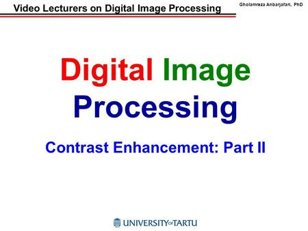 Digital Image Processing Contrast Enhancement: Part II