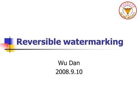 Reversible watermarking Wu Dan 2008.9.10. Introduction Difference expansion Histogram bin shifting.