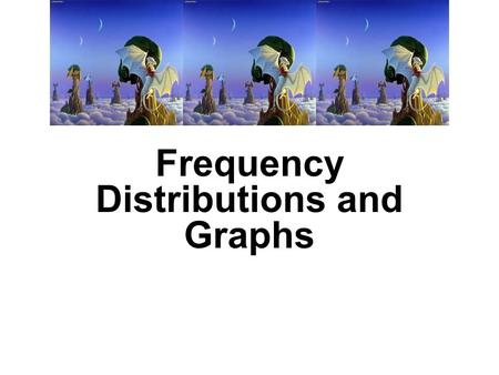 Frequency Distributions and Graphs. Where do we start? Quantitative Data is a set that can be numerically represented.