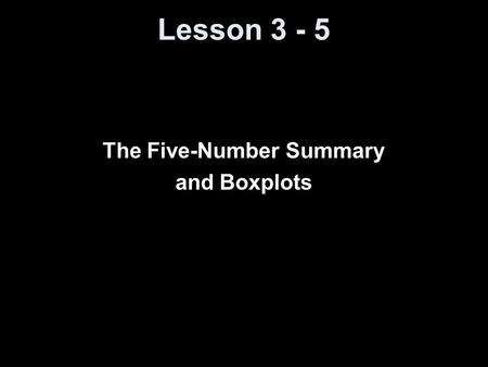 The Five-Number Summary and Boxplots