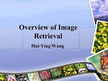 "1 Overview of Image Retrieval Hui-Ying Wang. 2/42 Reference Smeulders, A. W., Worring, M., Santini, S., Gupta, A.,, and Jain, R. 2000. ""Content-based."
