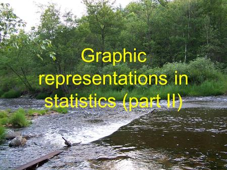 Graphic representations in statistics (part II). Statistics graph Data recorded in surveys are displayed by a statistical graph. There are some specific.