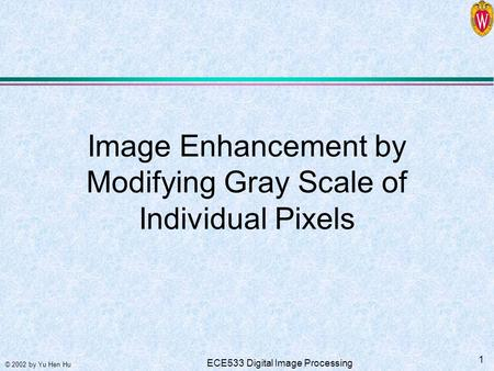 Image Enhancement by Modifying Gray Scale of Individual Pixels