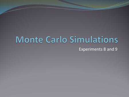 Experiments 8 and 9. Monte Carlo Simulation Monte Carlo simulations in PSpice can be run as either: a worst case analysis where the maximum deviation.