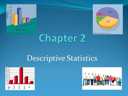 Descriptive Statistics. A frequency distribution is a table that shows classes or intervals of data entries with a count of the number of entries in.