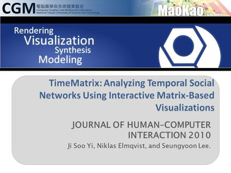 JOURNAL OF HUMAN–COMPUTER INTERACTION 2010 Ji Soo Yi, Niklas Elmqvist, and Seungyoon Lee.