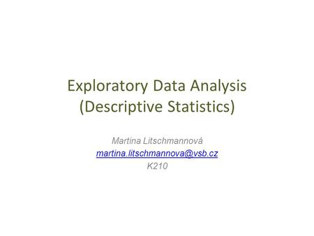 Exploratory Data Analysis (Descriptive Statistics)