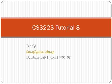 Fan Qi Database Lab 1, com1 #01-08 CS3223 Tutorial 8.