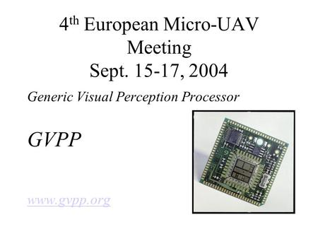 4th European Micro-UAV Meeting Sept , 2004