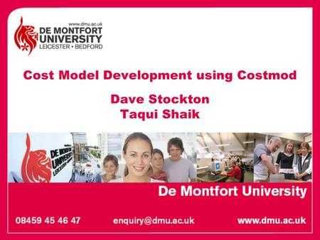 Cost Model Development using Costmod Dave Stockton Taqui Shaik.