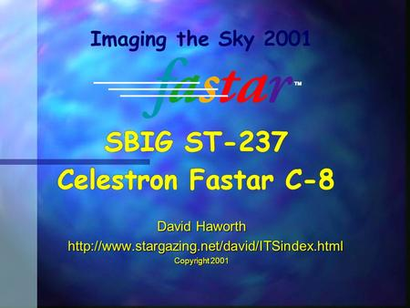 David Haworth   Copyright 2001 Imaging the Sky 2001.