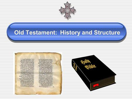 "Old Testament: History and Structure. The Holy Bible The word ""Bible"" comes from the Greek word biblia, which means ""books"". The Bible is really a collection."