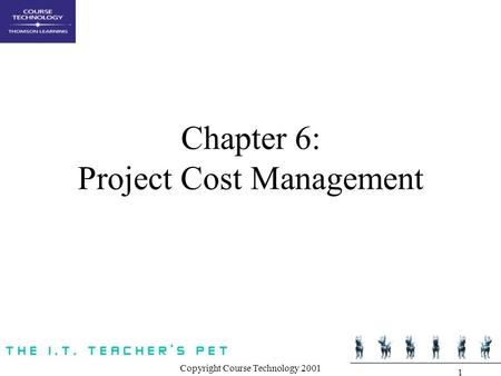 Chapter 6: Project Cost Management
