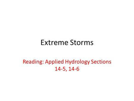 Reading: Applied Hydrology Sections 14-5, 14-6