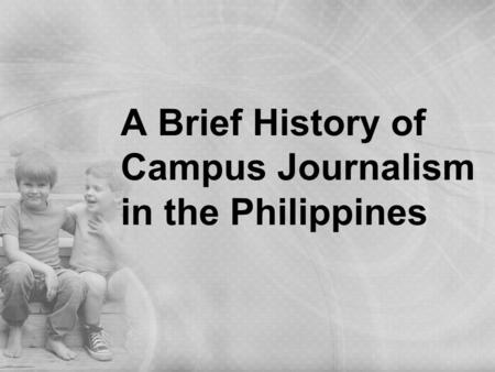 A Brief History of Campus Journalism in the Philippines