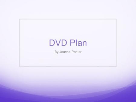 DVD Plan By Joanne Parker. Underworld Awakening The first DVD that I am going to deconstruct is called underworld awakening. The obvious edit that they.