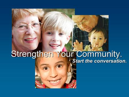 Strengthen Your Community. Start the conversation.