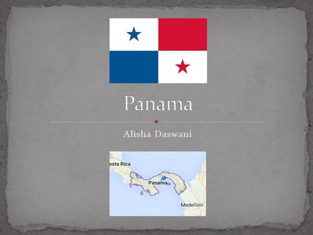 Alisha Daswani. Panama is a small country located in Central America and is located in between Costa Rica and Colombia. Panama has one of the two most.