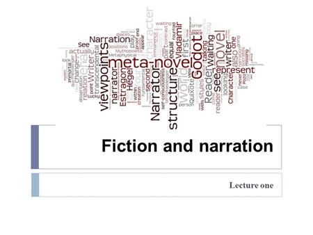Fiction and narration Lecture one. Aristotle's division  Drama  Lyrical poetry  Epic poetry / fiction.