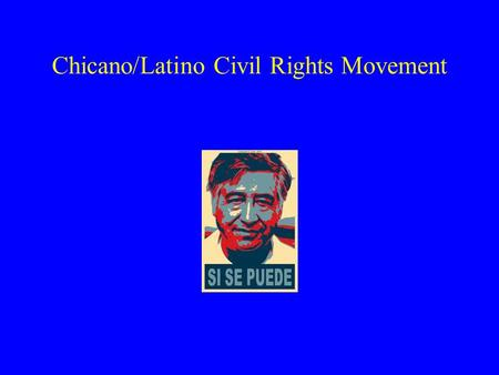Chicano/Latino Civil Rights Movement. Latino Equality Just as we have looked at the African-American and Native American fight for equality so to did.