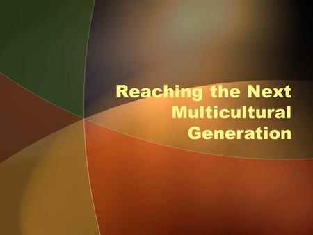 Reaching the Next Multicultural Generation. Study Methodology 25 focus groups –Venturing-age teens –Boy Scout-age boys –Parents of Cub Scout-age boys.