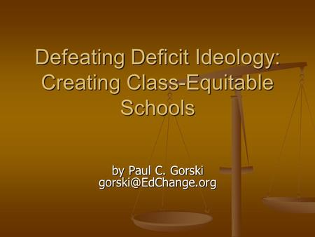 Defeating Deficit Ideology: Creating Class-Equitable Schools