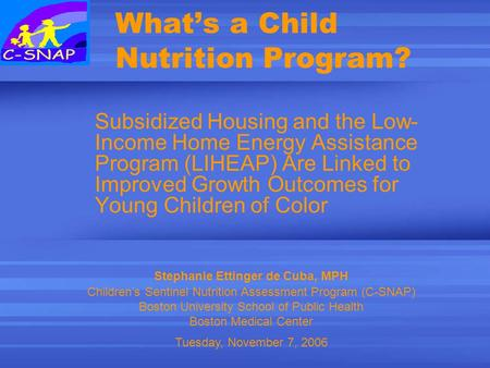 What's a Child Nutrition Program? Subsidized Housing and the Low- Income Home Energy Assistance Program (LIHEAP) Are Linked to Improved Growth Outcomes.