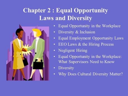 Chapter 2 : Equal Opportunity Laws and Diversity
