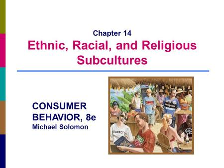 Chapter 14 Ethnic, Racial, and Religious Subcultures