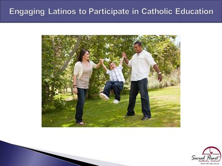 A Report of the Notre Dame Task Force on the Participation of Latino Children and Families in Catholic Schools.  Since 2000, more that 1,400 Catholic.